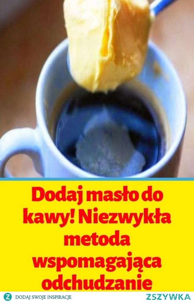 Dodaj masło do kawy! Niezwykła metoda wspomagająca odchudzanie
