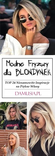Modne Fryzury dla Blondynek...
