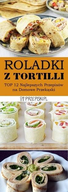 Roladki z Tortilli – TOP 12...