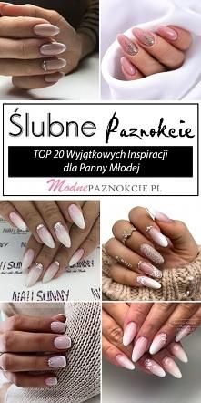Ślubne Paznokcie – TOP 20 W...