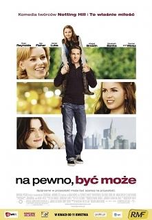 NA PEWNO, BYĆ MOŻE/Definitely, Maybe(2008)  Ojciec opowiada córce o swoich trzech młodzieńczych miłościach.. Jednak każdej kobiecie zmienia imię. Zadaniem córki jest odgadnąć kt...
