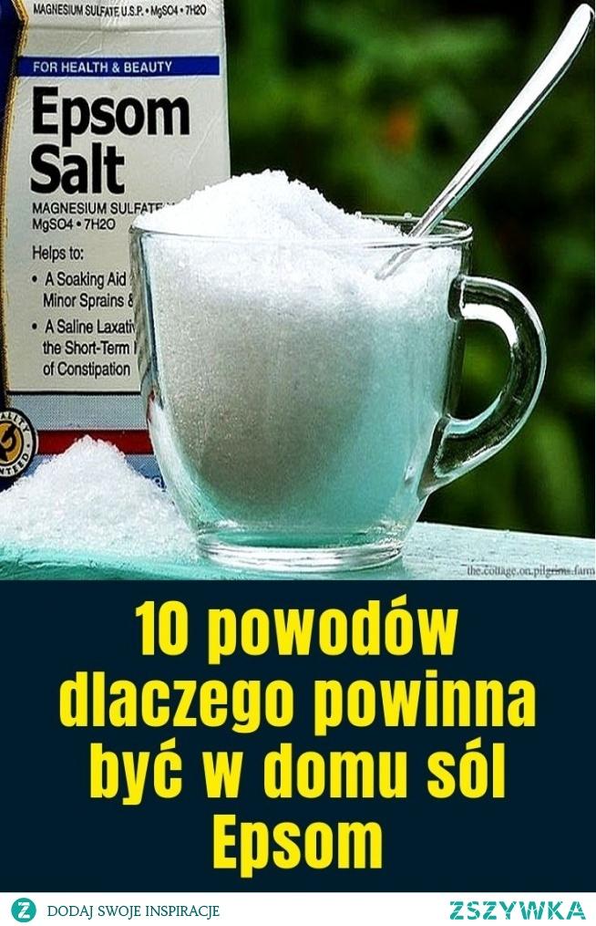 10 powodów dlaczego powinna być w domu sól Epsom