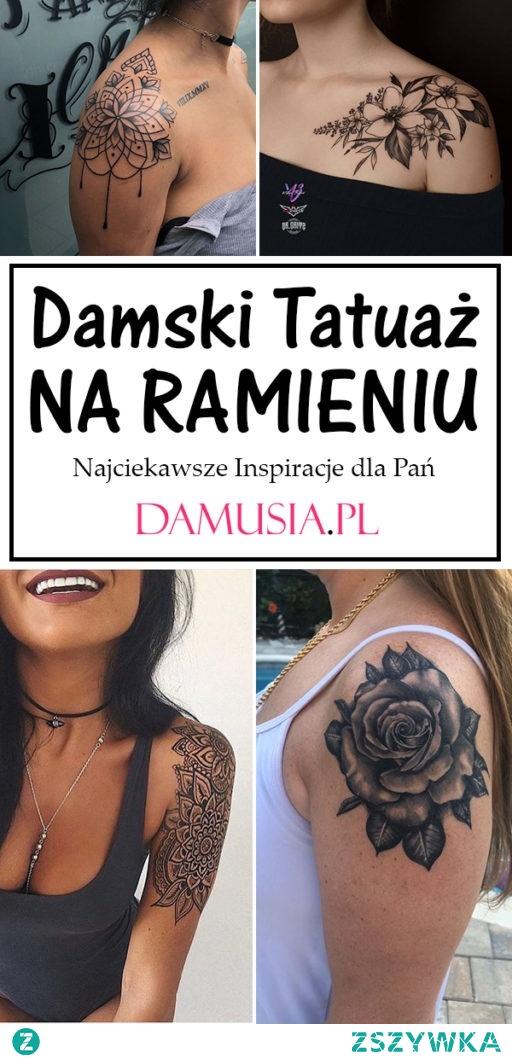 Damski Tatuaż na Ramieniu – Najciekawsze Inspiracje dla Pań