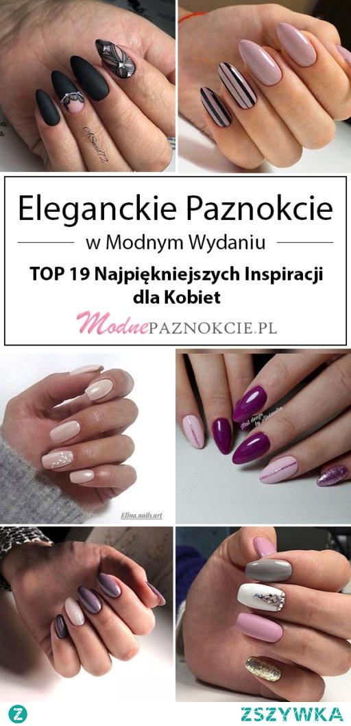 Eleganckie Paznokcie w Modnym Wydaniu – TOP 19 Najpiękniejszych Inspiracji dla Kobiet
