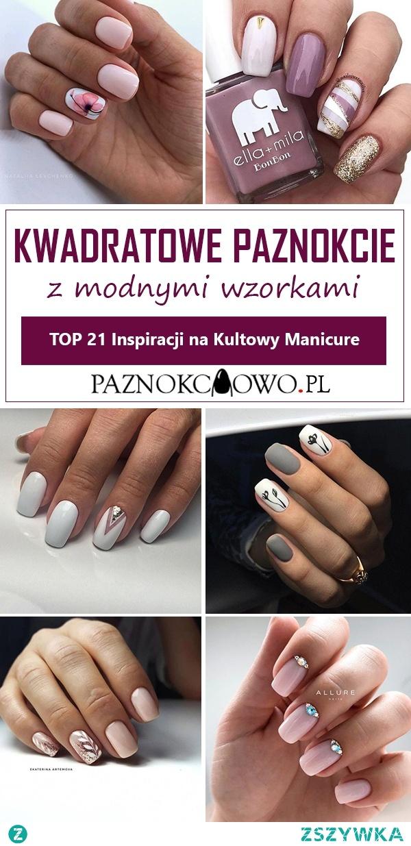 Kwadratowe Paznokcie z Modnymi Wzorkami – TOP 21 Inspiracji na Kultowy Manicure