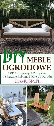 DIY Meble Ogrodowe – TOP 21 Ciekawych Pomysłów na Ręcznie Robione Meble do Og...