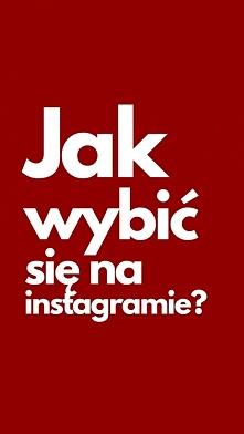 Jak Wybić Się Na Instagrami...