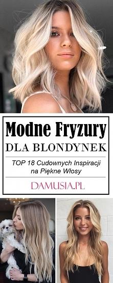 Fryzury dla Blondynek – TOP...