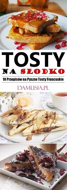 Tosty na Słodko – TOP 10 Przepisów na Pyszne Tosty Francuskie