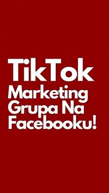 TikTok Marketing! Zapraszam...