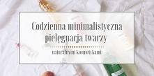Na blogu pojawiły się już wcześniej wpisy na temat pielęgnacji. Szczególnym Waszym zainteresowaniem cieszył się wpis o koreańskiej pielęgnacji polskimi kosmetykami. Od tego czas...