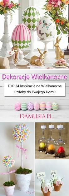 Dekoracje Wielkanocne – TOP...