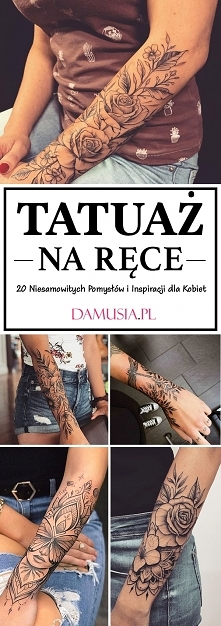 Modny Tatuaż na Ręce – TOP 20 Niesamowitych Pomysłów i Inspiracji dla Kobiet