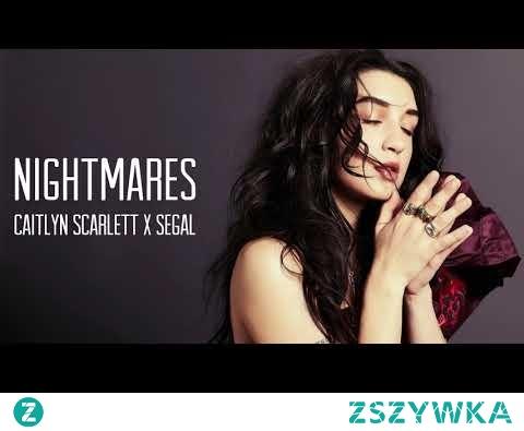 Caitlyn Scarlett x Segal - Nightmares (Official Audio)