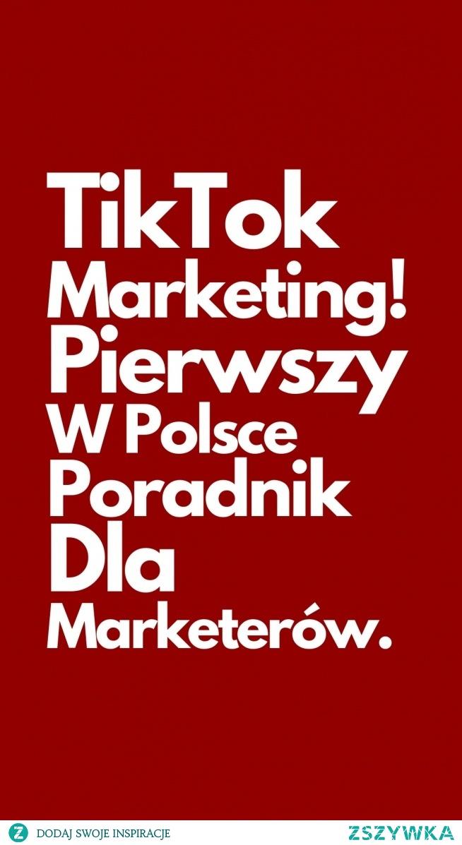 TIKTOK MARKETING! Pierwszy W Polsce Poradnik Dla Marketerów (link w komentarzu)...