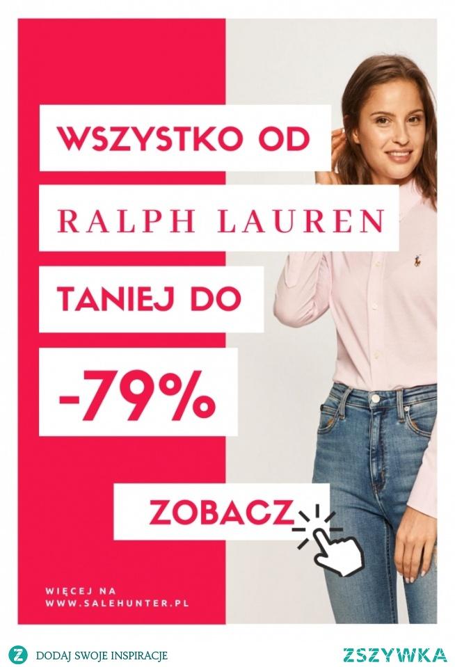 Na Zalando Lounge trwa promocja podczas której można kupić produkty od Ralpha Laurena nawet do 79% taniej!