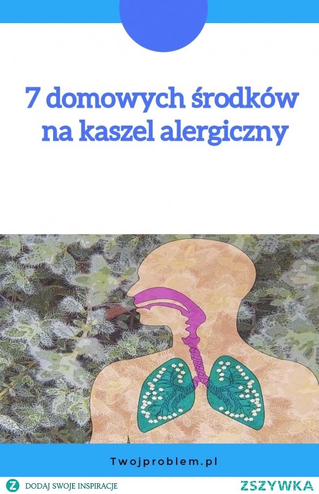 7 domowych środków na kaszel alergiczny