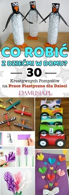 Co Robić z Dziećmi w Domu? – TOP 30 Kreatywnych Pomysłów na Prace Plastyczne ...