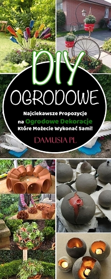 Ogrodowe DIY – Najciekawsze Propozycje na Ogrodowe Dekoracje Które Możecie Wy...