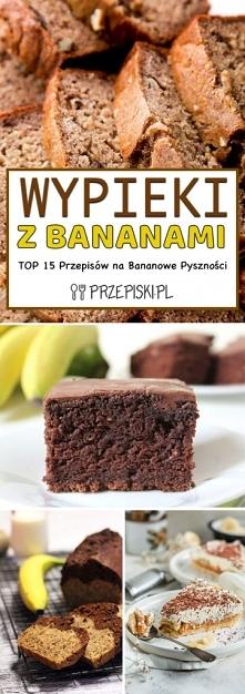 Wypieki z Bananami – TOP 15...