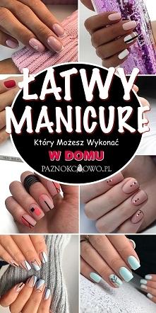 Łatwy Manicure Który Możesz...