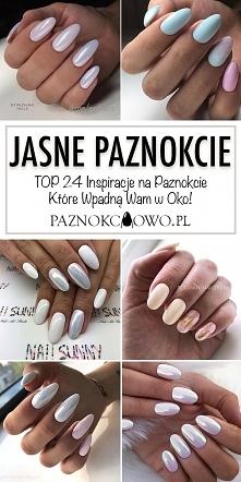 Jasne Paznokcie – TOP 24 In...