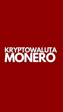 Kryptowaluta MONERO i inne ...