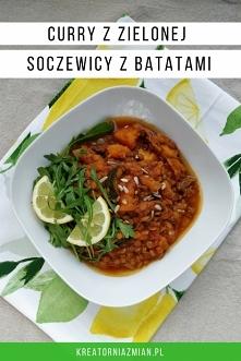 Curry z zielonej soczewicy z batatami z wolnowaru (slow cookera) lub tradycyjnie - Kreatornia Zmian