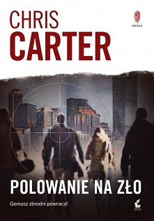 Książka POLOWANIE NA ZŁO Chris Carter