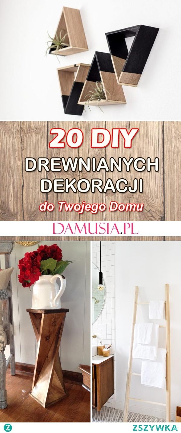 20 DIY Drewnianych Dekoracji do Twojego Domu
