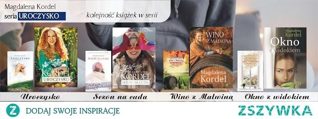 """Cykl powieści społeczno-obyczajowych """"Uroczysko"""" Magdaleny Kordel."""