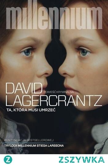 Ta, która musi umrzeć - David Lagercrantz (cykl Millenium)    W centrum Sztokholmu znaleziony zostaje martwy mężczyzna. Z pozoru wygląda to na tragiczną śmierć bezdomnego, jednak pomimo cech charakterystycznych jego tożsamości nie udaje się ustalić. Lekarka sądowa, Fredrika Nyman, kierując się swoimi podejrzeniami, kontaktuje się z Mikaelem Blomkvistem.  Dziennikarz niechętnie zabiera się do sprawy. Świadkowie potwierdzają co prawda, że mężczyzna kilkukrotnie bełkotał coś pod adresem Johannesa Forsella, szwedzkiego ministra obrony – ale czy faktycznie coś mogło ich łączyć?  Mikael bezskutecznie próbuje skontaktować się z Lisbeth Salander, która po pogrzebie Holgera Palmgrena wyjechała z kraju. Blomkvist nie wie, że Lisbeth trafiła do Moskwy, by raz na zawsze wyrównać rachunki ze swoją siostrą Camillą. Salander podjęła decyzję – będzie myśliwą, nie ofiarą.  Ta, która musi umrzeć to ostatni tom bestsellerowej serii Millennium, która rozeszła się na całym świecie w ponad 100 milionach egzemplarzy. David Lagercrantz z rozmachem łączy ze sobą polityczne skandale, rozgrywki międzynarodowych potęg i nowoczesne technologie.