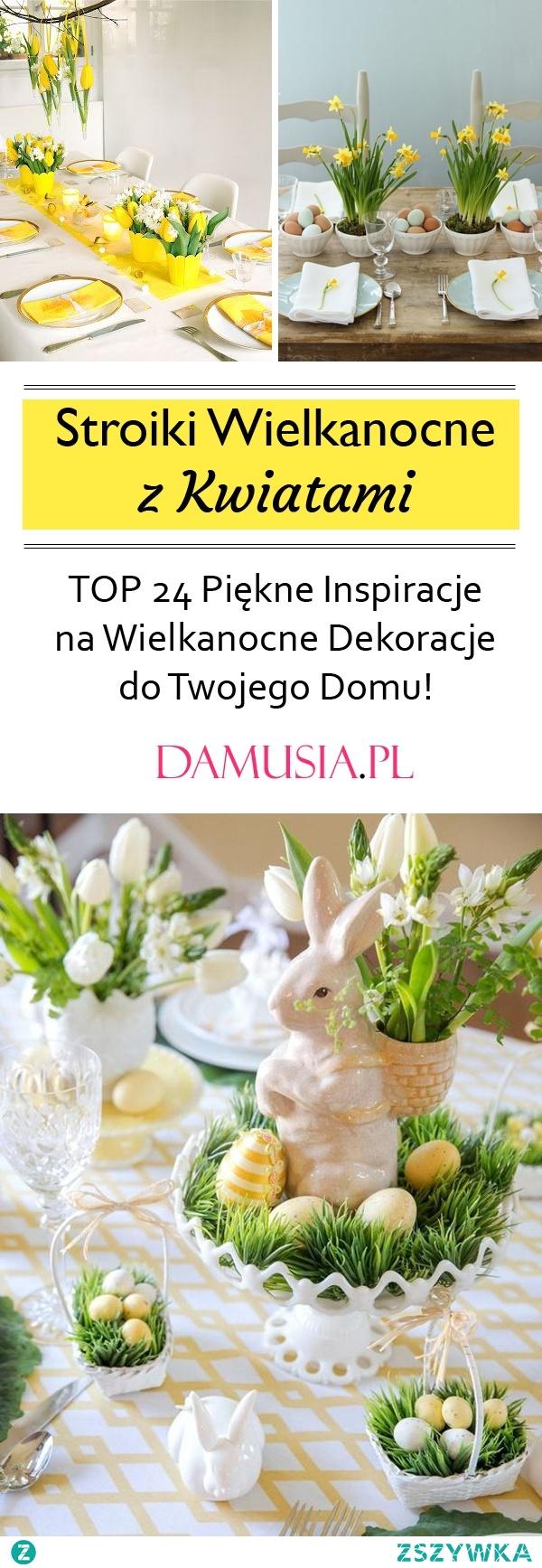Stroiki Wielkanocne z Kwiatami – TOP 24 Piękne Inspiracje na Wielkanocne Dekoracje do Twojego Domu!