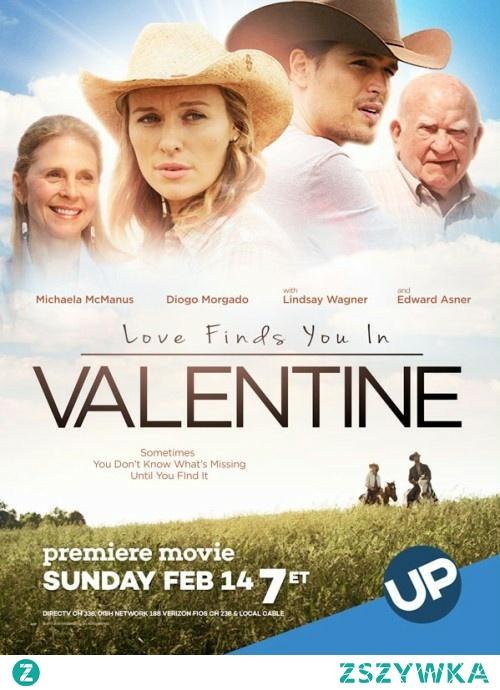 Miłość znajdzie cię wszędzie: Valentine *** Kennedy (Michaela McManus), młoda kobieta mieszkająca wsłonecznej Kalifornii, dziedziczy ranczo wniewielkiej miejscowości Valentine wstanie Nebraska. Zamierza sprzedać ranczo, ale przedtem chce spędzić tam lato, bydowiedzieć się więcej oswojej rodzinie.