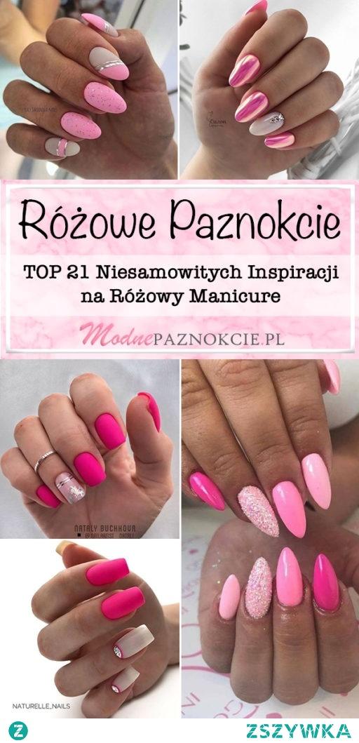 Różowe Paznokcie w Modnym Wydaniu – TOP 21 Niesamowitych Inspiracji na Różowy Manicure