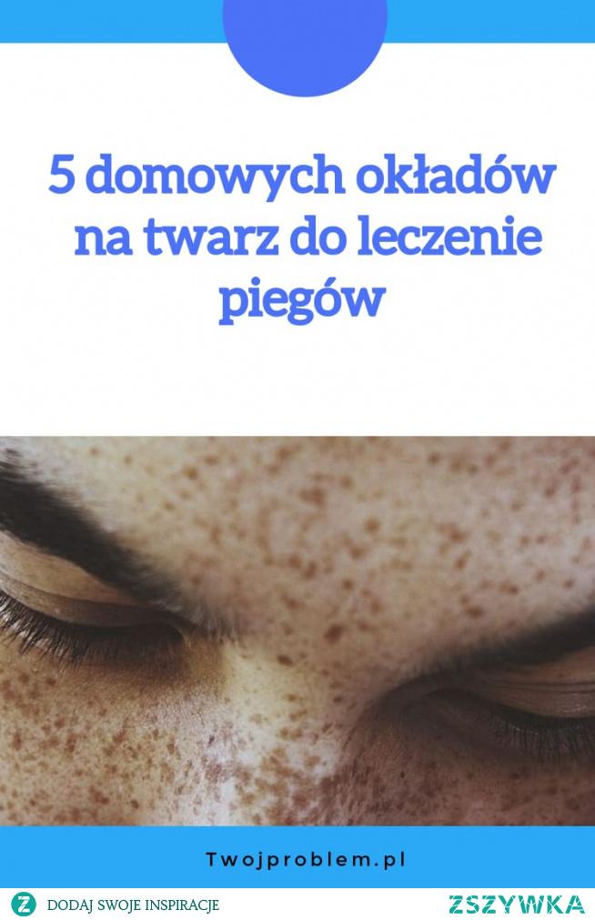 5 domowych okładów na twarz do leczenie piegów