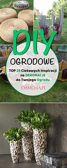 Ogrodowe DIY – TOP 25 Cieka...