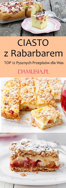 TOP 12 Przepisów na Pyszne Ciasto z Rabarbarem