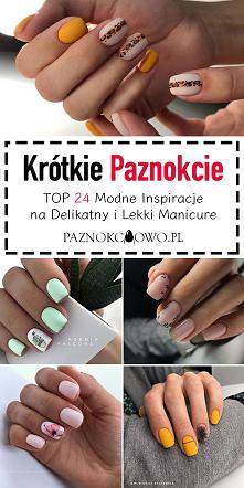 Krótkie Paznokcie w Modnej Odsłonie – TOP 24 Inspiracje na Delikatny Manicure
