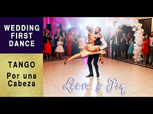 "Wedding First Dance - Tango to ""Por una Cabeza"" Carlos Gardel /Laur..."