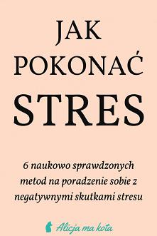 Jak radzić sobie ze stresem? [KLIK] Sprawdzone sposoby na walkę z negatywnymi...