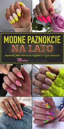 Modne Paznokcie na Lato – Sprawdź Jaki Manicure Wybrać w Tym Sezonie!