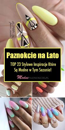 PAZNOKCIE NA LATO – TOP 23 ...