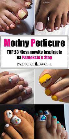 Modny Pedicure – TOP 23 Nie...