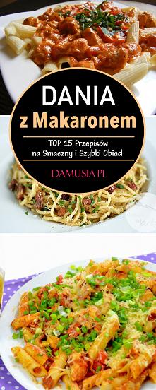 Dania z Makaronem – TOP 15 Przepisów na Smaczny i Szybki Obiad