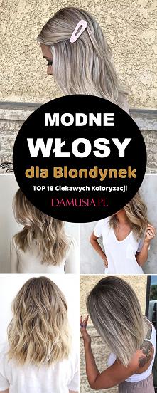 Modne Włosy dla Blondynek –...
