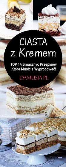 Najlepsze Ciasta z Kremem –...