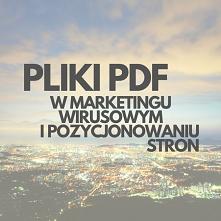 Pliki PDF W Marketingu I Pozycjonowaniu Stron!