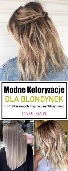 Modne Koloryzacje dla Blond...