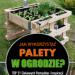 Jak Wykorzystać Palety w Ogrodzie? – TOP 21 Ciekawych Pomysłów i Inspiracji
